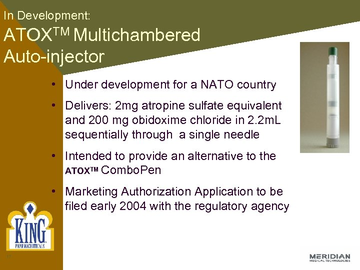 In Development: ATOXTM Multichambered Auto-injector • Under development for a NATO country • Delivers: