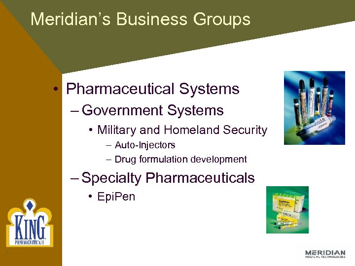 Meridian's Business Groups • Pharmaceutical Systems – Government Systems • Military and Homeland Security