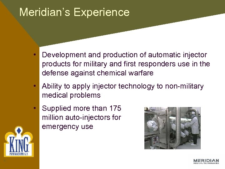 Meridian's Experience • Development and production of automatic injector products for military and first