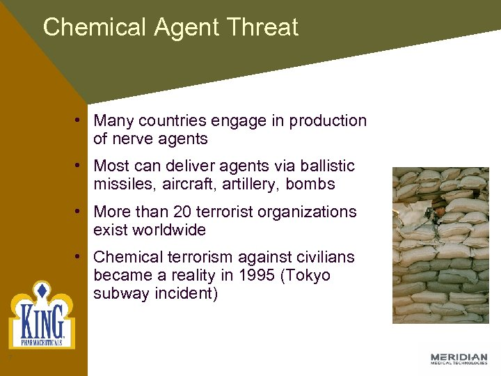 Chemical Agent Threat • Many countries engage in production of nerve agents • Most