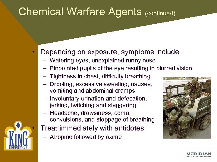 Chemical Warfare Agents (continued) • Depending on exposure, symptoms include: – – Watering eyes,