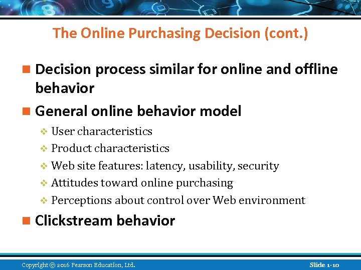 The Online Purchasing Decision (cont. ) n Decision process similar for online and offline