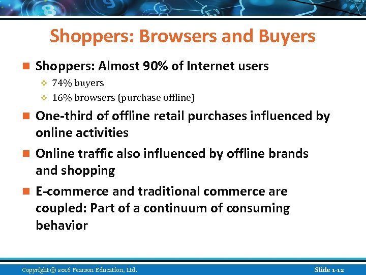 Shoppers: Browsers and Buyers n Shoppers: Almost 90% of Internet users 74% buyers v