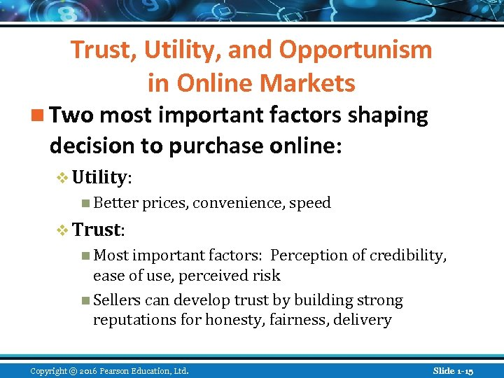 Trust, Utility, and Opportunism in Online Markets n Two most important factors shaping decision