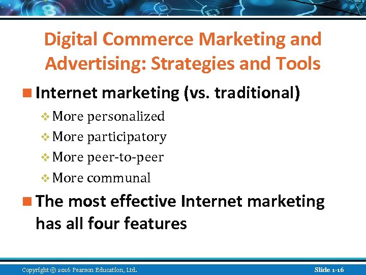 Digital Commerce Marketing and Advertising: Strategies and Tools n Internet marketing (vs. traditional) v