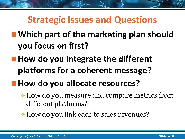 Strategic Issues and Questions n Which part of the marketing plan should you focus