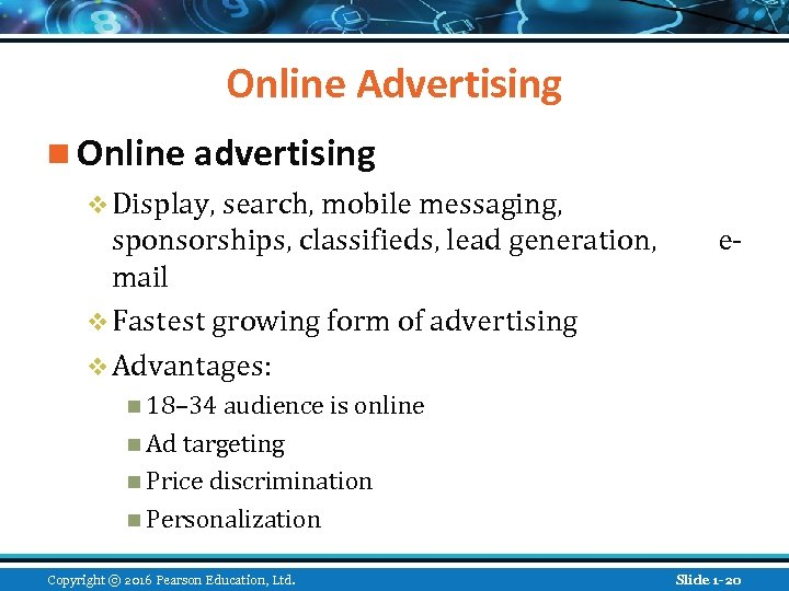 Online Advertising n Online advertising v Display, search, mobile messaging, sponsorships, classifieds, lead generation,