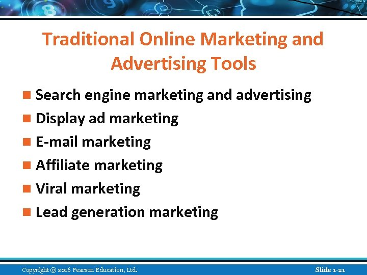 Traditional Online Marketing and Advertising Tools n Search engine marketing and advertising n Display