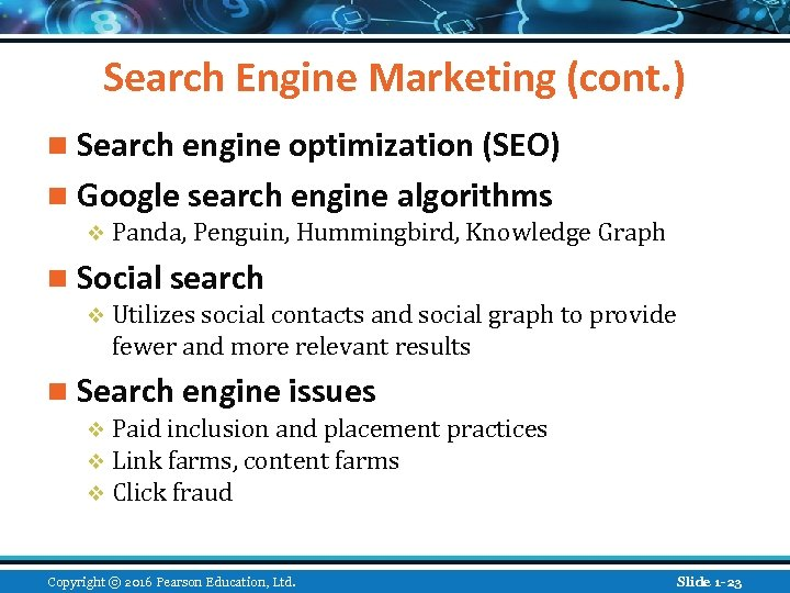 Search Engine Marketing (cont. ) n Search engine optimization (SEO) n Google search engine