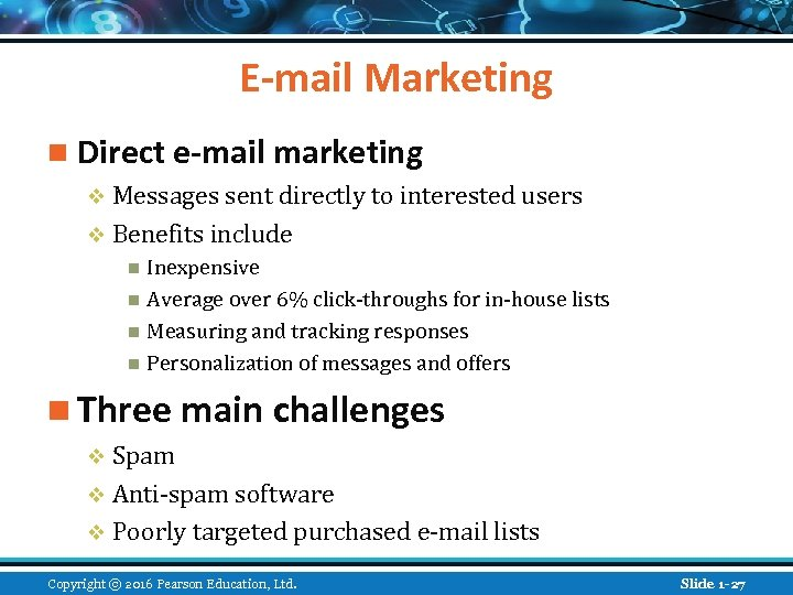 E-mail Marketing n Direct e-mail marketing v Messages sent directly to interested users v