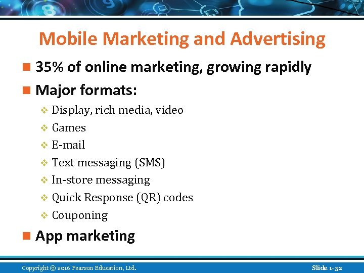 Mobile Marketing and Advertising n 35% of online marketing, growing rapidly n Major formats: