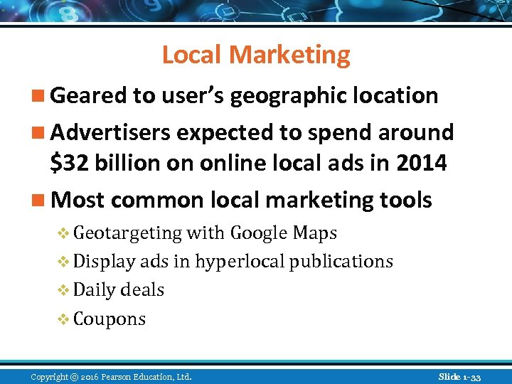 Local Marketing n Geared to user's geographic location n Advertisers expected to spend around