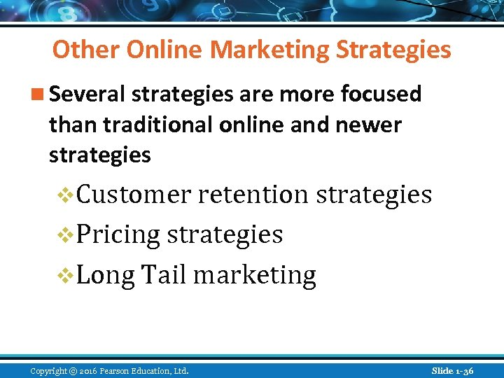 Other Online Marketing Strategies n Several strategies are more focused than traditional online and