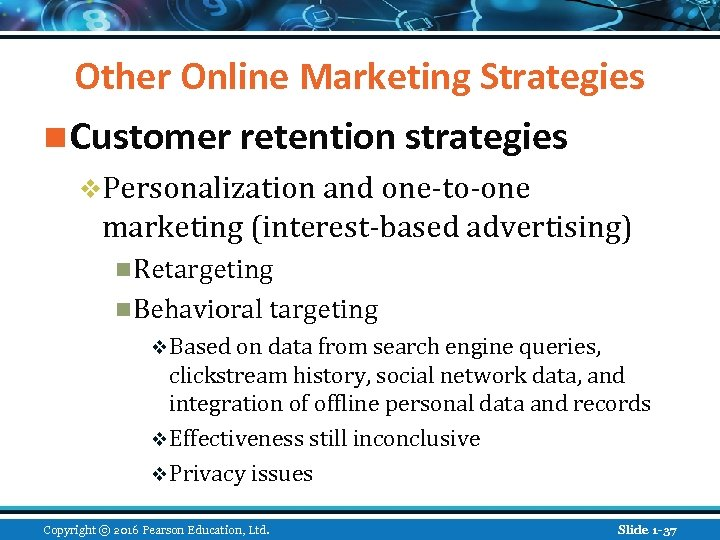 Other Online Marketing Strategies n Customer retention strategies v. Personalization and one-to-one marketing (interest-based