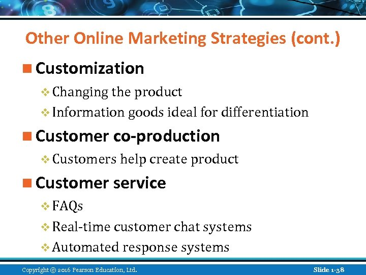 Other Online Marketing Strategies (cont. ) n Customization v Changing the product v Information