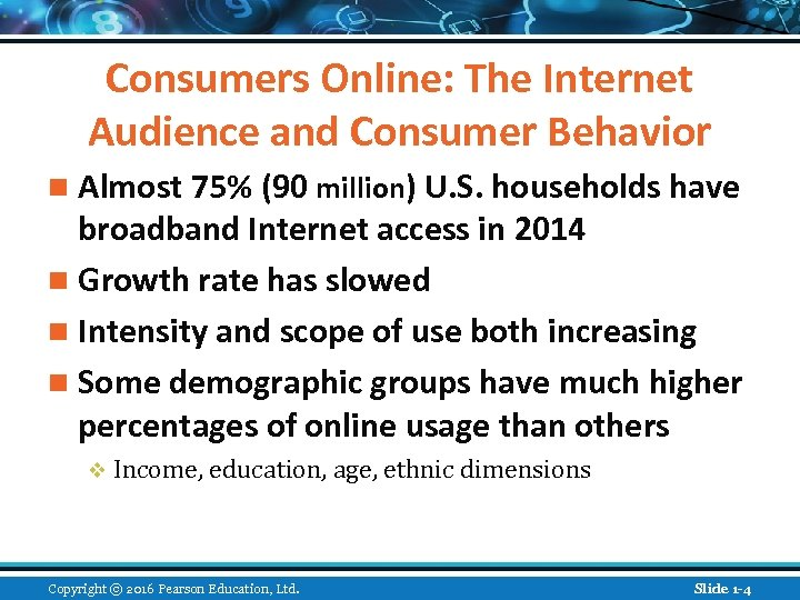 Consumers Online: The Internet Audience and Consumer Behavior n Almost 75% (90 million) U.