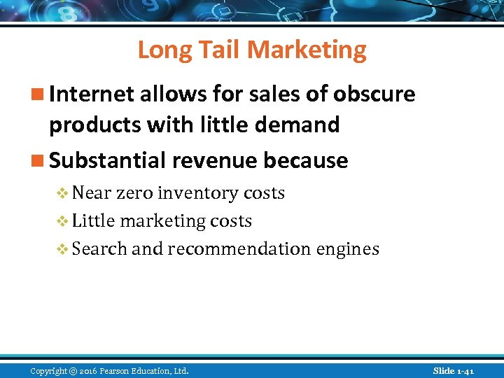 Long Tail Marketing n Internet allows for sales of obscure products with little demand