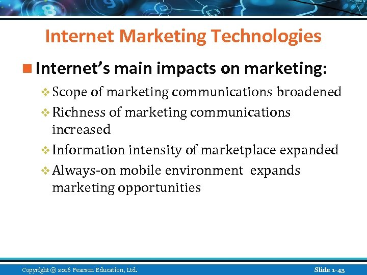 Internet Marketing Technologies n Internet's main impacts on marketing: v Scope of marketing communications