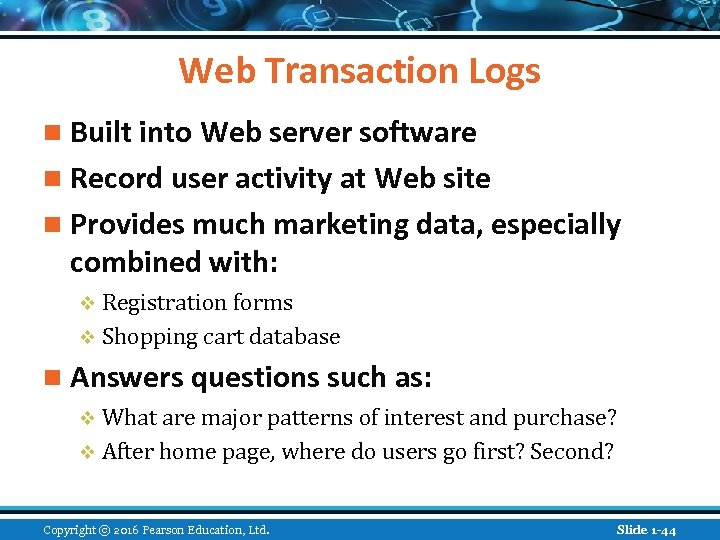 Web Transaction Logs n Built into Web server software n Record user activity at