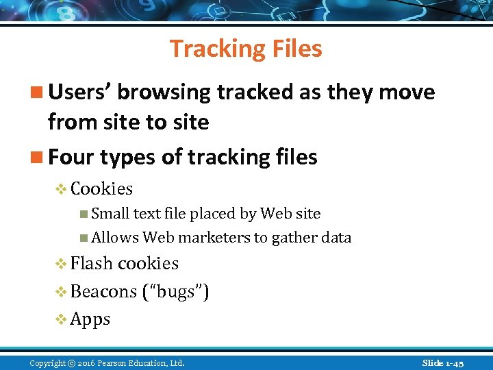 Tracking Files n Users' browsing tracked as they move from site to site n