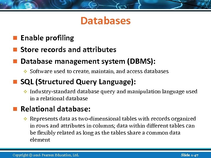 Databases Enable profiling n Store records and attributes n Database management system (DBMS): n