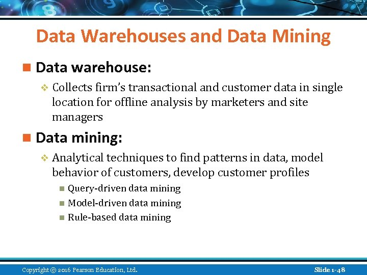 Data Warehouses and Data Mining n Data warehouse: v Collects firm's transactional and customer