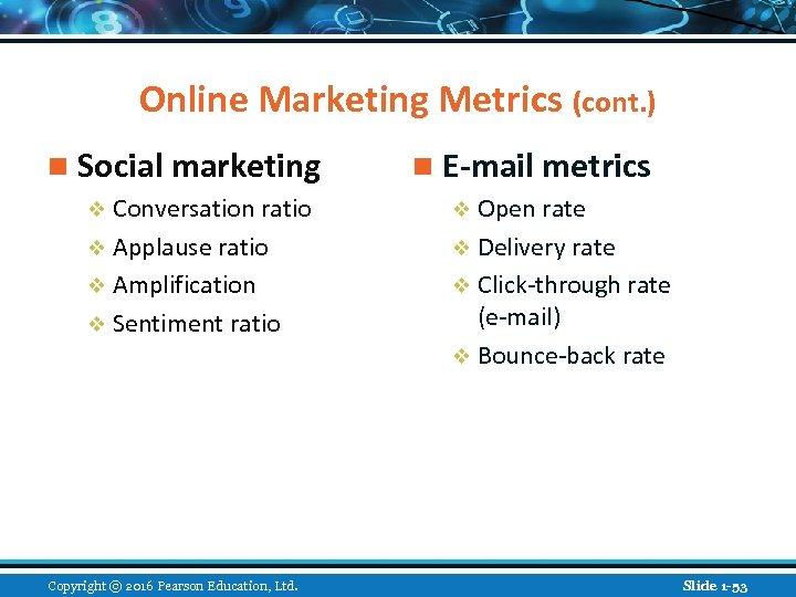 Online Marketing Metrics (cont. ) n Social marketing n E-mail metrics v Conversation ratio