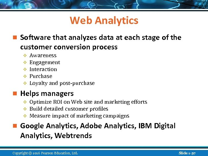 Web Analytics n Software that analyzes data at each stage of the customer conversion