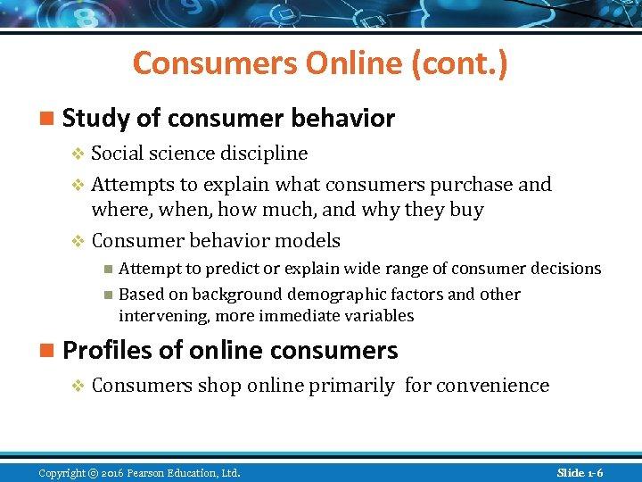 Consumers Online (cont. ) n Study of consumer behavior v Social science discipline v