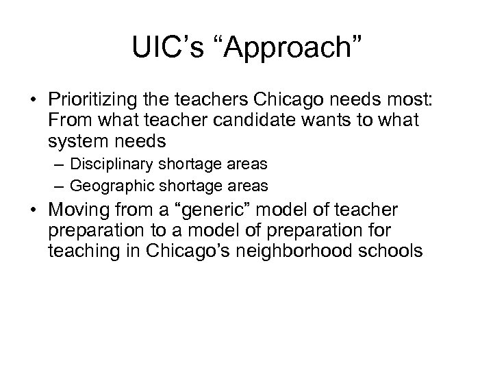 """UIC's """"Approach"""" • Prioritizing the teachers Chicago needs most: From what teacher candidate wants"""