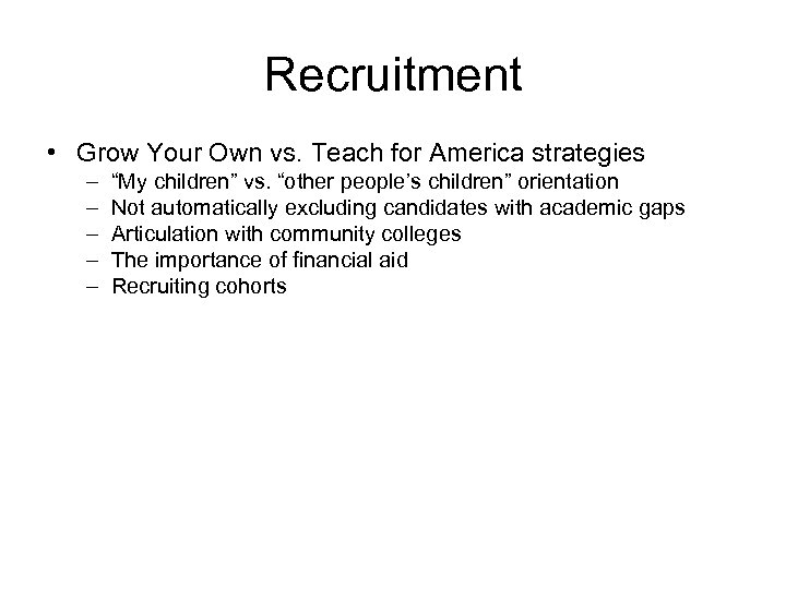 """Recruitment • Grow Your Own vs. Teach for America strategies – – – """"My"""