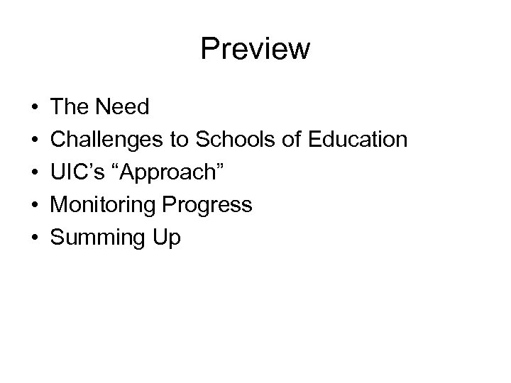 """Preview • • • The Need Challenges to Schools of Education UIC's """"Approach"""" Monitoring"""