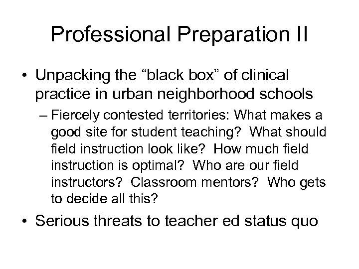 "Professional Preparation II • Unpacking the ""black box"" of clinical practice in urban neighborhood"