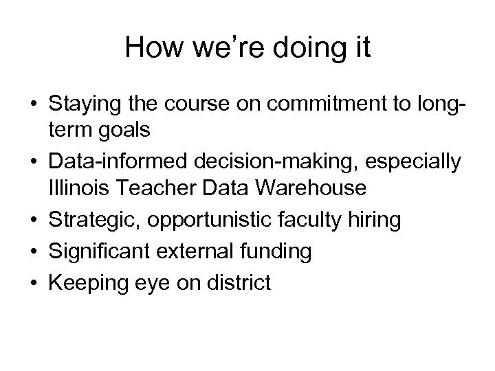 How we're doing it • Staying the course on commitment to longterm goals •
