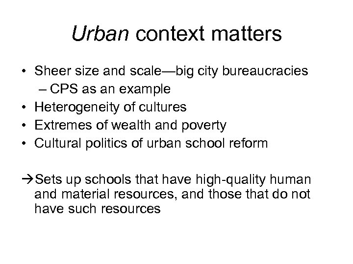 Urban context matters • Sheer size and scale—big city bureaucracies – CPS as an