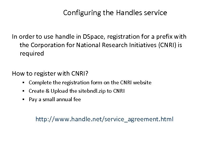 Configuring the Handles service In order to use handle in DSpace, registration for a