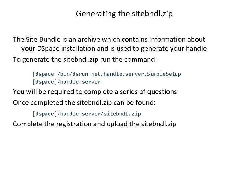 Generating the sitebndl. zip The Site Bundle is an archive which contains information about