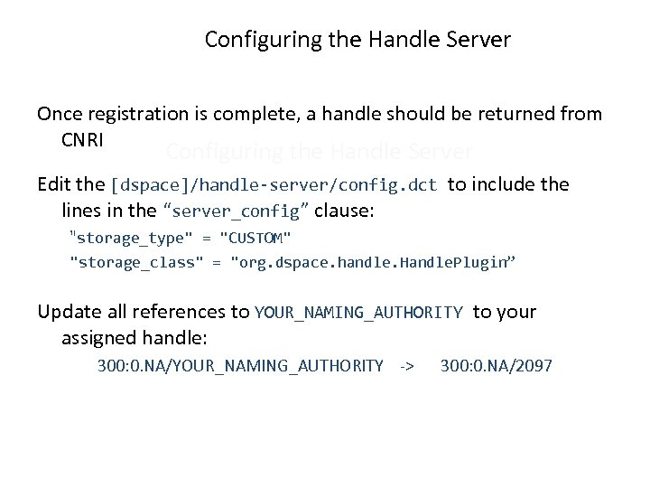 Configuring the Handle Server Once registration is complete, a handle should be returned from