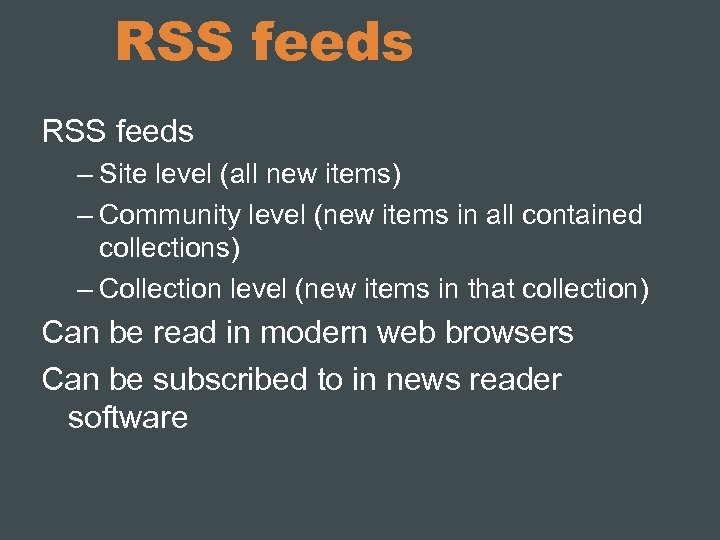 RSS feeds – Site level (all new items) – Community level (new items in