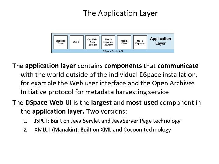 The Application Layer The application layer contains components that communicate with the world outside
