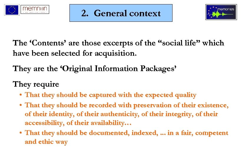 """2. General context The 'Contents' are those excerpts of the """"social life"""" which have"""