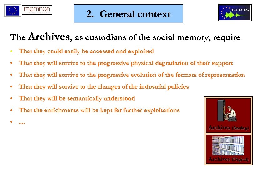 2. General context The Archives, as custodians of the social memory, require • That