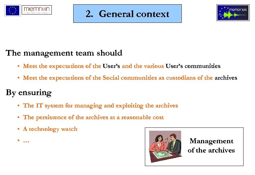 2. General context The management team should • Meet the expectations of the User's