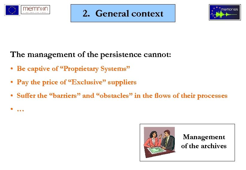 """2. General context The management of the persistence cannot: • Be captive of """"Proprietary"""