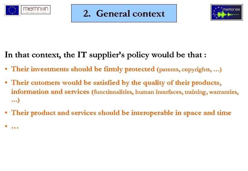 2. General context In that context, the IT supplier's policy would be that :