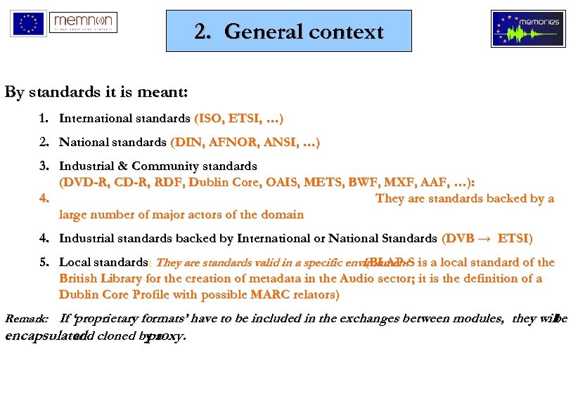2. General context By standards it is meant: 1. International standards (ISO, ETSI, …)