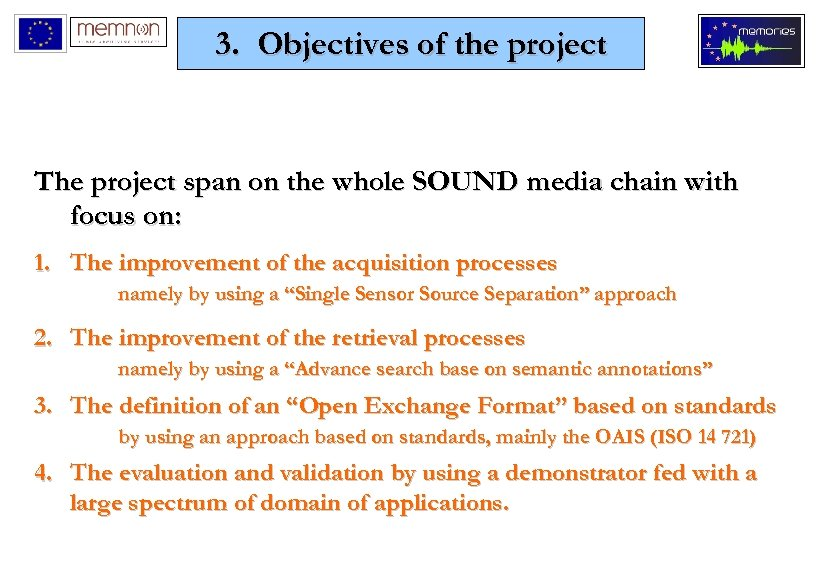 3. Objectives of the project The project span on the whole SOUND media chain