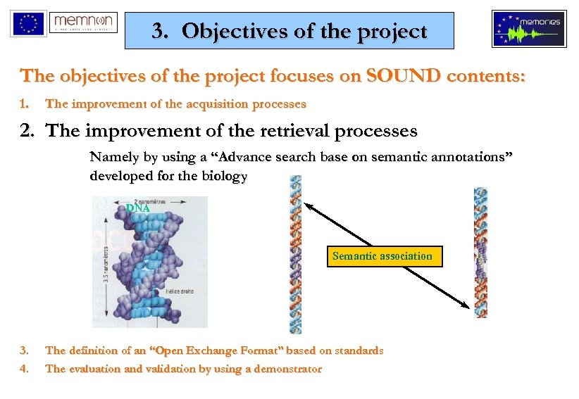 3. Objectives of the project The objectives of the project focuses on SOUND contents: