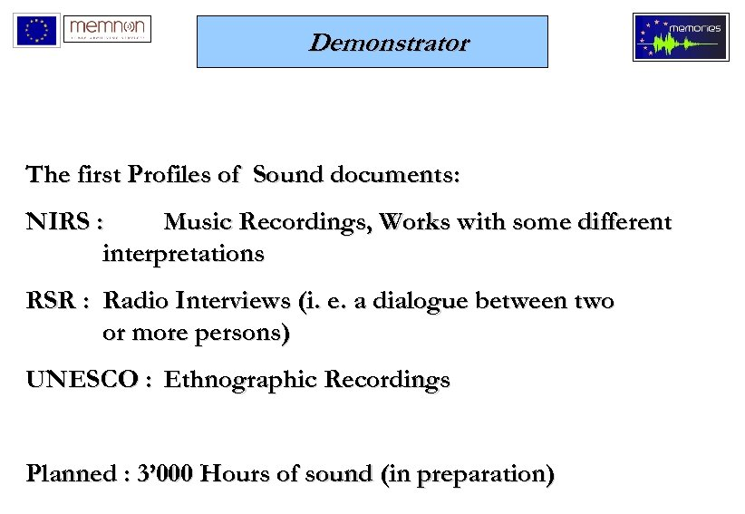 Demonstrator The first Profiles of Sound documents: NIRS : Music Recordings, Works with some