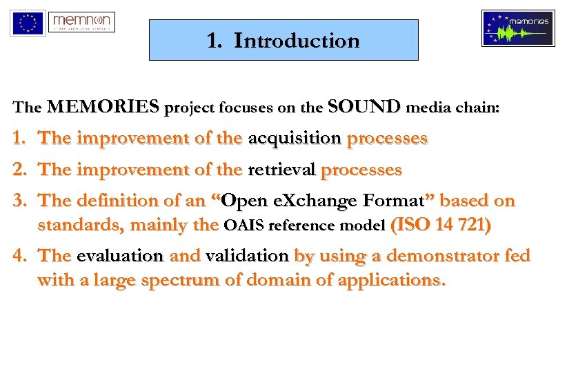 1. Introduction The MEMORIES project focuses on the SOUND media chain: 1. The improvement